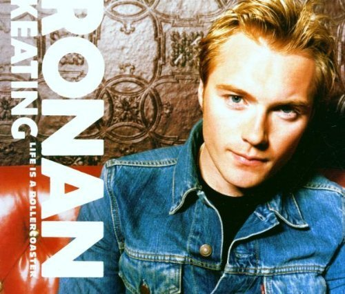 Ronan Keating - Life Is a Rollercoaster